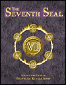 The Seventh Seal: Roleplaying Game of Prophetic Revelations - Scott Mitchell