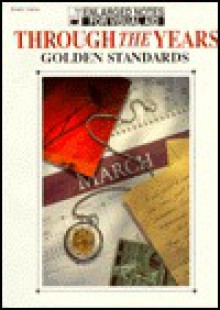 Through the Years... Golden Standards: Enlarged Notes for Visual Aid (Piano/Vocal) - Alfred A. Knopf Publishing Company, Zobeida Perez