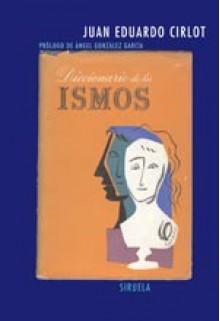 Diccionario de los ismos - Juan Eduardo Cirlot