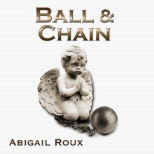 Ball & Chain - Abigail Roux,Richard Harding Davis