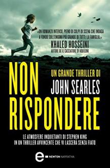 Non rispondere (eNewton Narrativa) (Italian Edition) - John Searles