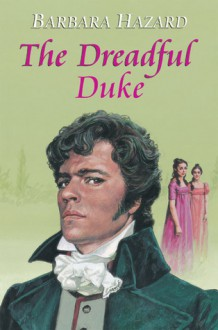 The Dreadful Duke - Barbara Hazard