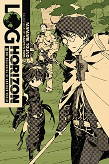 Log Horizon, Vol. 1: The Beginning of Another World - Mamare Touno