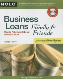 Business Loans From Family & Friends: How to Ask, Make It Legal & Make It Work - Asheesh Advani, Richard Branson