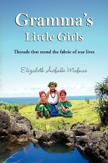 Gramma's Little Girls - Elizabeth Acfalle Mafnas