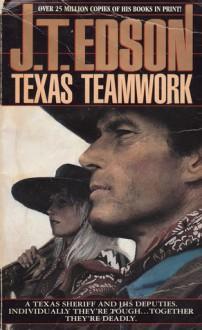 Texas Teamwork - J.T. Edson