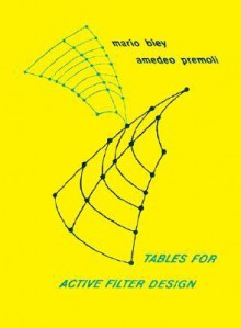Tables For Active Filter Design: Based On Cauer Mcper Functions - Mario Biey, Amedeo Premoli