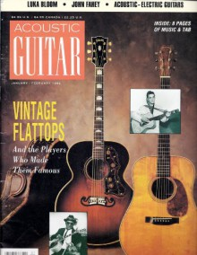 Acoustic Guitar (magazine) January / February 1992 - Elijah Wald, Sharon Isbin (Questions & Answers), Beth C. Fishkind (Luka Bloom's acoustic hardcore), Texas style) Jim Wood (Fiddle accompaniment, Bill Monroe (Kentucky Waltz music), Michael Wright (A player's guide to acoustic-electric guitars), Richard John