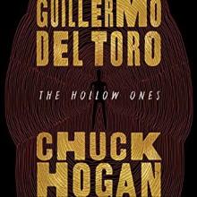 The Hollow Ones - Chuck Hogan,Brittany Pressley,Guillermo del Toro