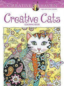 Creative Haven Creative Cats Coloring Book (Creative Haven Coloring Books) - Marjorie Sarnat