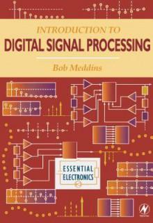 Introduction to Digital Signal Processing - Bob Meddins, Robert Meddins