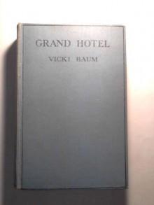 GRAND HOTEL. - Vicki Baum, Basil Creighton