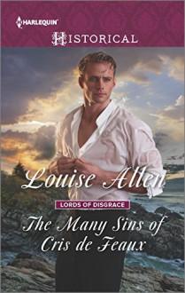 The Many Sins of Cris de Feaux (Lords of Disgrace) - Louise Allen