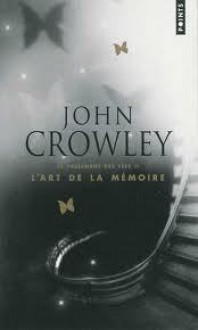 L'art de la Mémoire (Le Parlement des Fées, #2) - John Crowley, Doug Headline