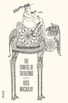 The Towers of Trebizond: A Novel - Rose Macaulay