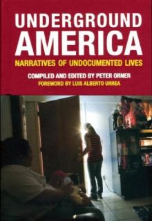 Underground America: Narratives of Undocumented Lives (Voice of Witness) -
