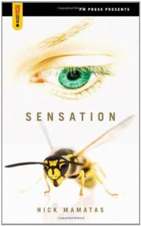 Sensation (Spectacular Fiction) - Nick Mamatas
