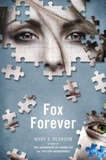 Fox Forever - Mary E. Pearson