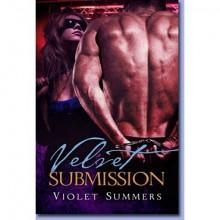 Velvet Submission - Violet Summers
