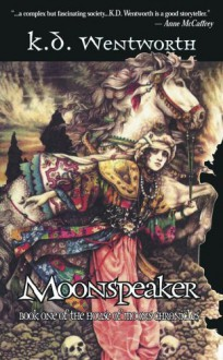 Moonspeaker: Book I of the House of Moons Chronicles - K.D. Wentworth
