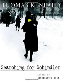 Searching for Schindler: A Memoir - Thomas Keneally