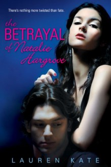 The Betrayal of Natalie Hargrove - Lauren Kate