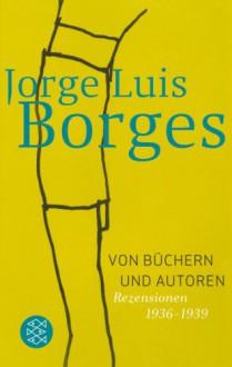 Von Büchern und Autoren - Jorge Luis Borges, Gisbert Haefs
