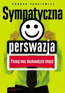 Sympatyczna perswazja - Konrad Pankiewicz