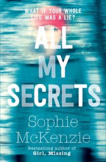 All My Secrets - Sophie McKenzie