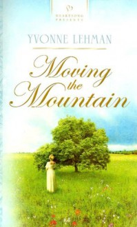 Moving The Mountain - Yvonne Lehman
