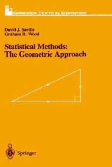 Statistical Methods: The Geometric Approach - David J. Saville, Graham R. Wood