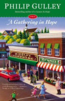 A Gathering in Hope: A Novel - Philip Gulley