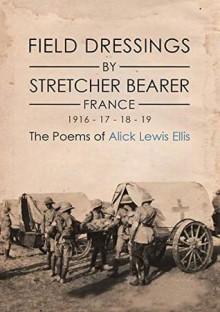 Field Dressings By Stretcher Bearer - Alick Lewis Ellis