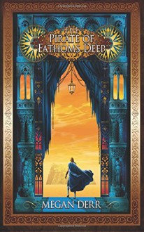 The Pirate of Fathoms Deep (Tales of the High Court) (Volume 2) - Megan Derr