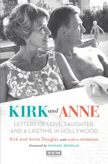 Kirk and Anne (Turner Classic Movies): Letters of Love, Laughter, and a Lifetime in Hollywood - Kirk Douglas,Anne Douglas,Michael Douglas