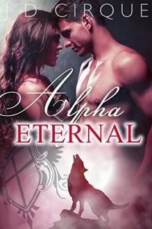 Alpha Eternal (BDSM Step Paranormal Shape Shifter Erotica) (The Packlist Book 2) - Jacqueline D Cirque
