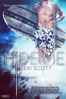 Hide Me (Entangled Embrace) (Silver Strand) - Lexi Scott