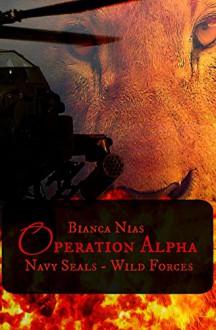 Operation Alpha: Navy Seals - Wild Forces (Bruns_LLC 5) - Bianca Nias
