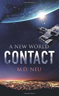 Contact (A New World #1) - M.D. Neu