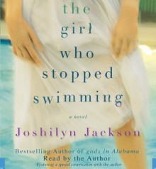The Girl Who Stopped Swimming: 7 CDs - Joshilyn Jackson, Author