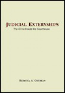 Judicial Externships: The Clinic Inside the Courthouse - Rebecca A. Cochran