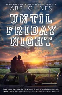 Until Friday Night (Field Party) - Abbi Glines