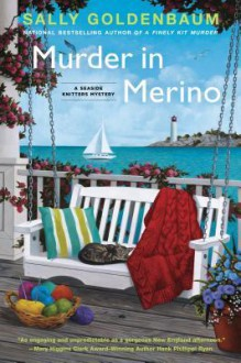 Murder in Merino: A Seaside Knitters Mystery - Sally Goldenbaum