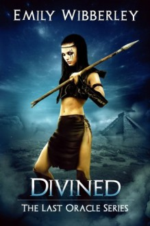 Divined (The Last Oracle) (Volume 3) - Emily Wibberley