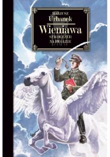 Wieniawa: Szwolezer Na Pegazie - Mariusz Urbanek