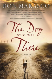 The Dog Who Was There - Ron Marasco