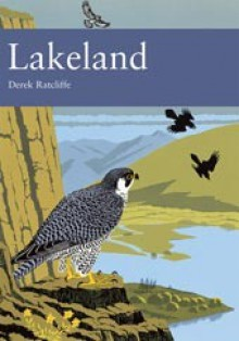 Lakeland (New Naturalist, #92) - Derek Ratcliffe