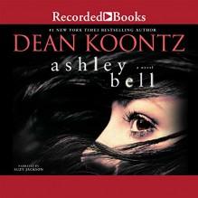 Ashley Bell - Dean Koontz, Suzy Jackson, Recorded Books