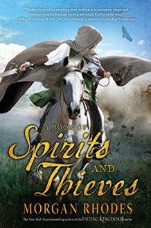 A Book of Spirits and Thieves - Morgan Rhodes
