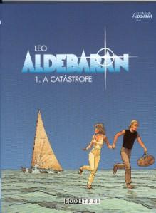 A Catástrofe (Aldebaran, #1) - Léo